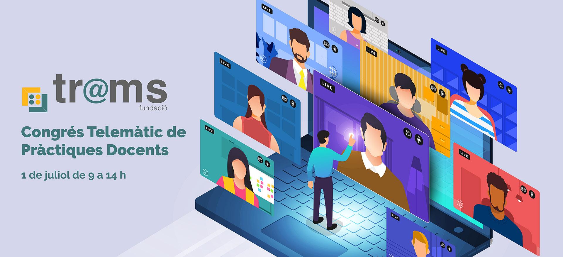 Fundació Tr@ms celebra el Congrés Telemàtic de Pràctiques Docents de referència